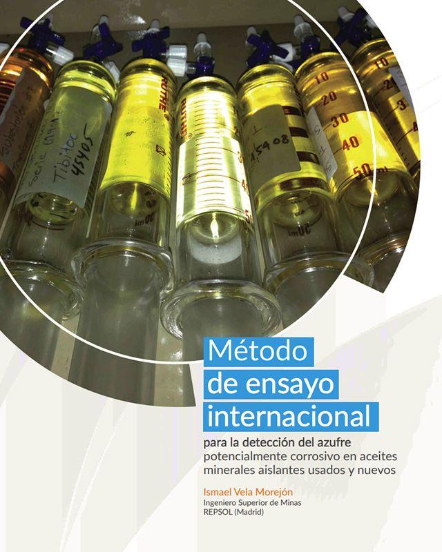 Método de ensayo internacional para la detección del azufre potencialmente corrosivo en aceites minerales aislantes usados y nuevos