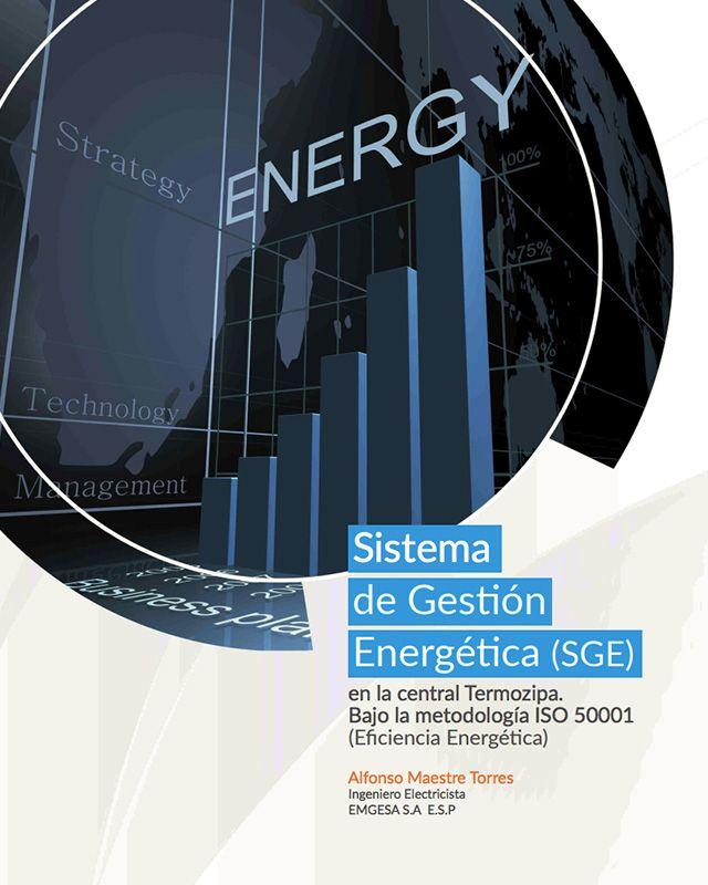 Sistema de gestión energética SGE en la central Termozipa. Bajo la metodología ISO 50001 (Eficiencia energética)