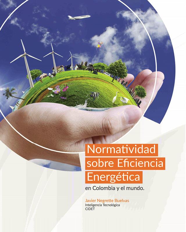 Normatividad sobre eficiencia energética en Colombia y el mundo.