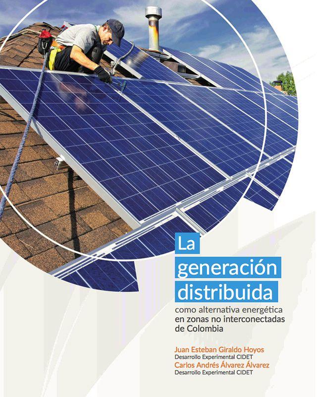 La generación distribuida como alternativa energética en zonas no interconectadas de Colombia.