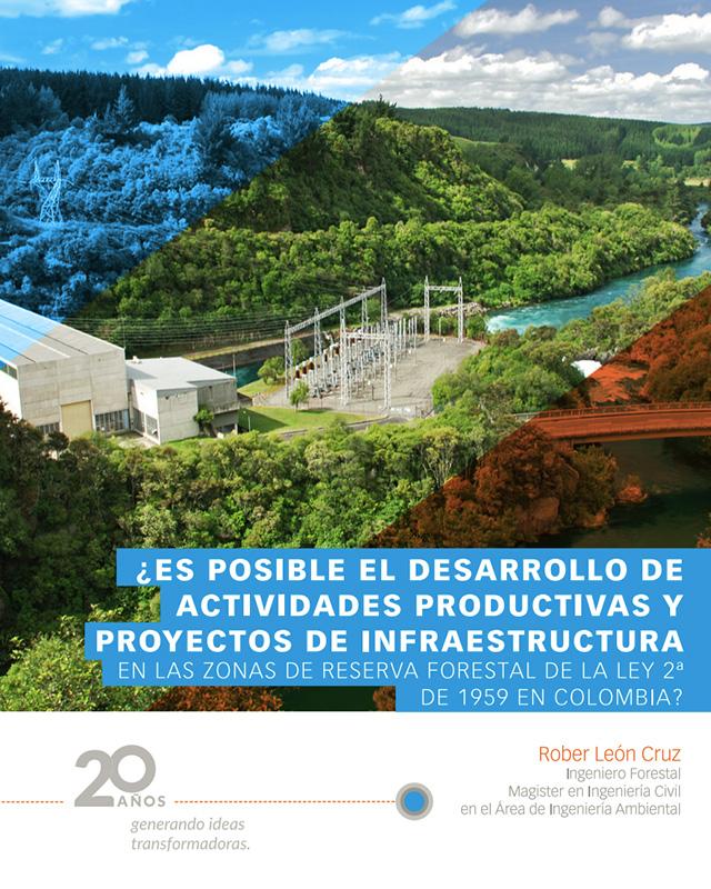 ¿Es posible el desarrollo de actividades productivas y proyectos de infraestructura en las zonas de reserva forestal de la ley 2ª de 1959 en Colombia?