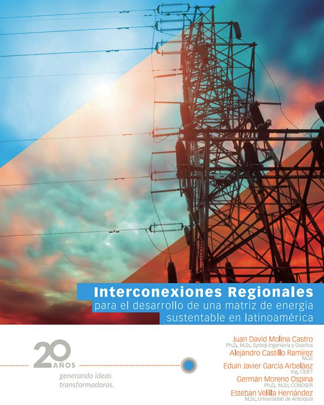 Interconexiones regionales para el desarrollo de una matriz de energía sustentable en Latinoamérica