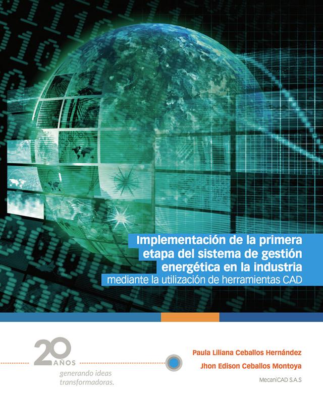 Implementación de la primera etapa del sistema de gestión energética en la industria mediante la utilización de herramientas CAD