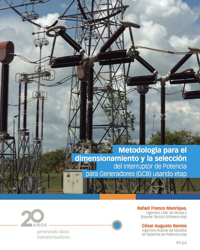Metodología para el dimensionamiento y la selección del Interruptor de Potencia para Generadores (GCB) usando etap