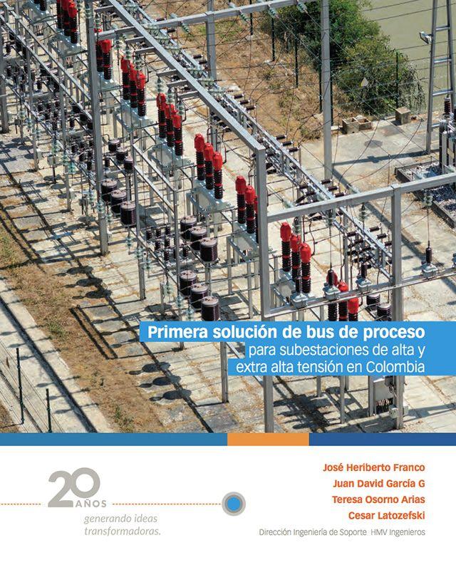 Primera solución de bus de proceso para subestaciones de alta y extra alta tensión en Colombia