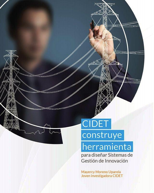 CIDET Construye herramienta para diseñar Sistemas de Gestión de innovación.
