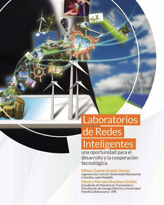 Laboratorios de redes inteligentes, una oportunidad para el desarrollo y la cooperación tecnológica.