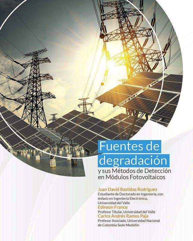 Fuentes de degradación y sus métodos de detección en módulos fotovoltaicos.