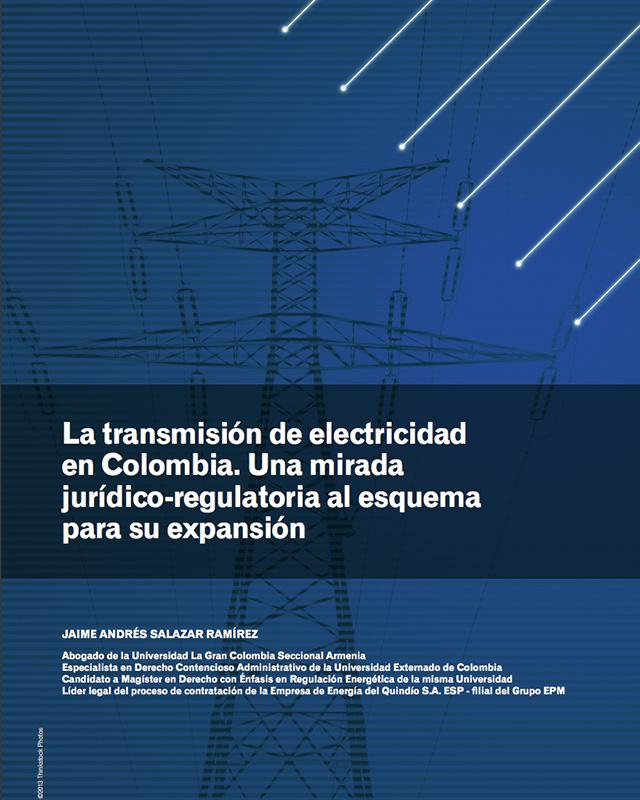 La transmisión de electricidad en Colombia. Una mirada jurídico-regulatoria al esquema para su expansión