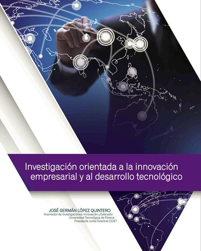 Investigación orientada a la innovación empresarial y desarrollo tecnológico