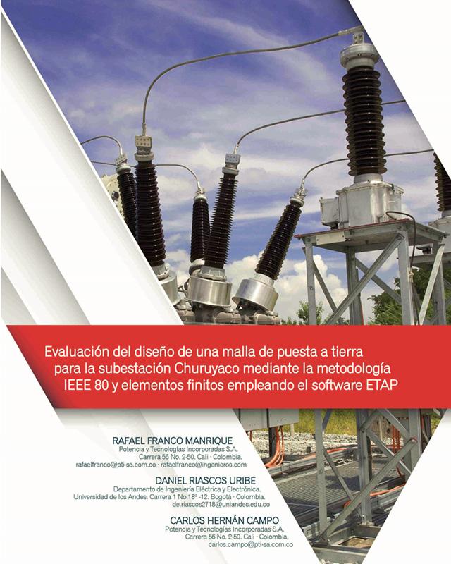 Evaluación del diseño de una malla de puesta a tierra para la subestación Churuyaco mediante la metodología IEEE 80 y elementos finitos empleando el software ETAP