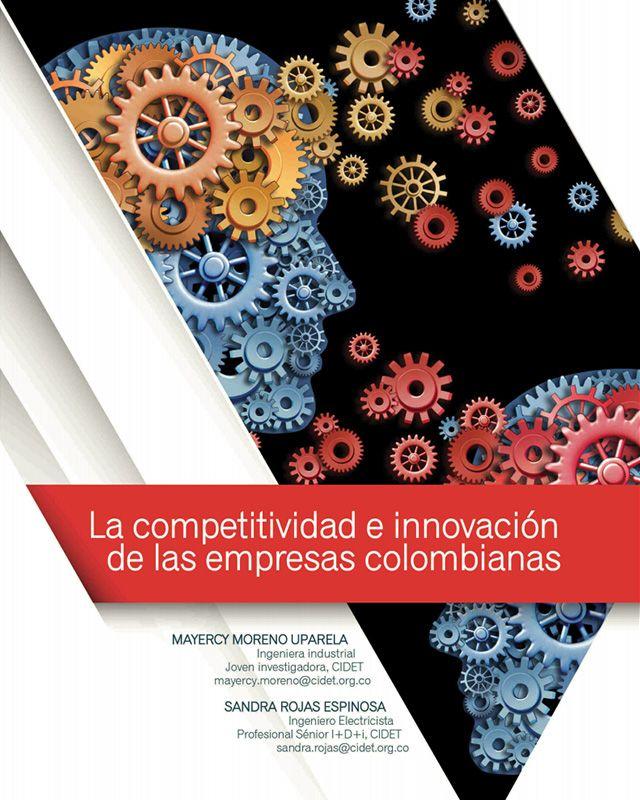 La competitividad e innovación de las empresas colombianas.