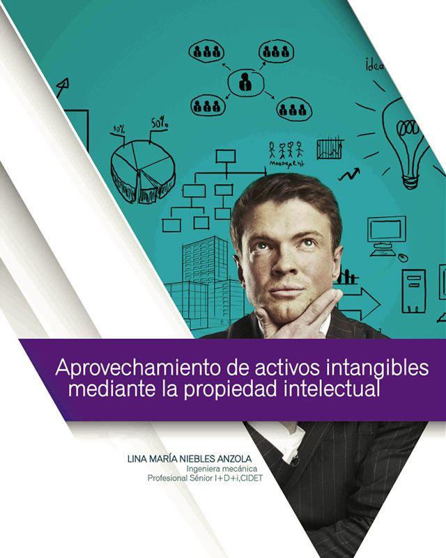 Aprovechamiento de activos intangibles mediante la propiedad intelectual.