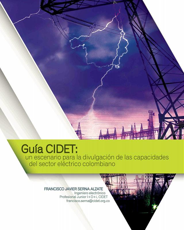 GUÍA CIDET: Un escenario para la divulgación de las capacidades del sector eléctrico colombiano.